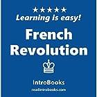 French Revolution Hörbuch von  IntroBooks Gesprochen von: Andrea Giordani