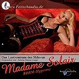 """Das Lustzentrum des Sklaven - Eine BDSM Hypnose CDvon """"Madame Solair"""""""