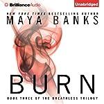Burn: Breathless, Book 3   Maya Banks