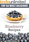 Top 50 Most Delicious Blueberry Recip...