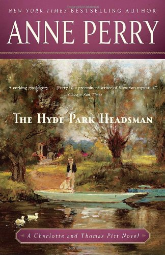 The Hyde Park Headsman (Charlotte & Thomas Pitt Novels)