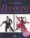 echange, troc Anton Du Beke - Dansons comme des dieux