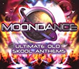 Moondance - Ultimate Old Skool Anthems