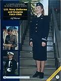 U.S. Navy Uniforms and Insignia 1943-1946 (U.S. Navy Uniforms in World War II Series)