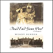 Dead End Gene Pool: A Memoir | [Wendy Burden]