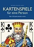 Kartenspiele für eine Person: Über 100 Spiele detailliert erklärt