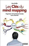 MG Les cl�s du mind mapping : Un outil simple et efficace pour organiser votre pens�e, am�liorer votre m�moire