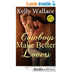 Cowboys Make Better Lovers (Western Romance - Romantic Comedy)