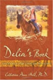 Delia's Book: Guidance for Cancer Healing
