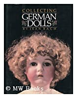 Collecting German Dolls by Lyle Stuart