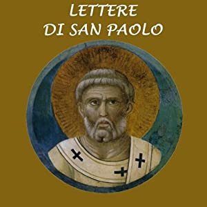 Lettere di San Paolo [The Letters of St. Paul] | [San Paolo]