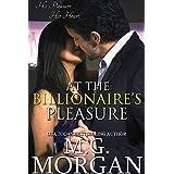 At the Billionaire's Pleasure (Billionaire Brothers Book 1) ~ M.G. Morgan