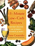 Image of 15 Minute Low-Carb Recipes: Instant Recipes for Dinners, Desserts, and More!