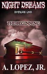 Night Dreams: The Beginning (Volume 1)