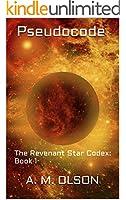 Pseudocode: The Revenant Star Codex: Book 1