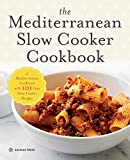 Mediterranean Slow Cooker Cookbook: A Mediterranean Cookbook with 101 Easy Slow Cooker Recipes