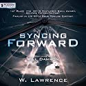 Syncing Forward Audiobook by W. Lawrence Narrated by Will Damron