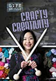 Crafty Creativity (Life Skills) (0431112762) by Barraclough, Sue
