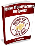 Gambling Strategies to Make Money Betting on Sports