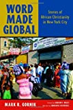 img - for Word Made Global: Stories of African Christianity in New York City book / textbook / text book