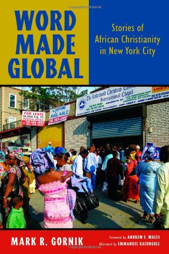 Word Made Global: Stories of African Christianity in New...