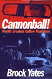 Cannonball!: America's Greatest Outlaw Road Race
