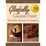 Gleefully Gluten-Free! (Healthy Desserts & Snacks)
