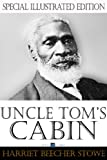"Image of Uncle Tom's Cabin (Special Edition - Illustrated with 89 Original Black and White Line Drawings): A slave narrative about Uncle Tom, a long-suffering black slave and his ""Life Among the Lowly"""