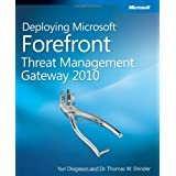 Deploying Microsoft Forefront Threat Management Gateway 2010by Yuri Diogenes