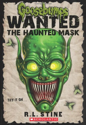 Goosebumps Wanted: The Haunted Mask (Goosebumps Most Wanted)