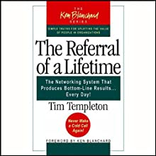 The Referral of a Lifetime: The Networking Systems that Produces Bottom Line Results…Every Day! (       UNABRIDGED) by Tim Templeton Narrated by Michael Mish