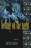 Betting on the Night: Poems