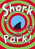 Shark In The Park by Sharratt, Nick New Edition (2006) Nick Sharratt
