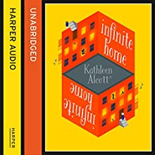 Infinite Home (       UNABRIDGED) by Kathleen Alcott Narrated by Laurence Bouvard