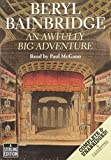 An Awfully Big Adventure: Complete & Unabridged