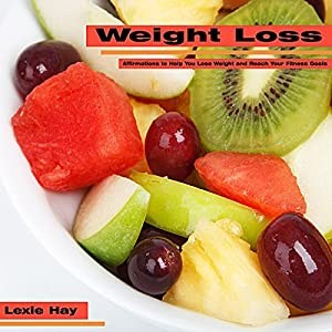 Weight Loss: Affirmations to Help You Lose Weight and Reach Your Fitness Goals Audiobook