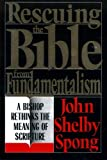 Rescuing The Bible From Fundamentalism (0060675144) by John Shelby Spong