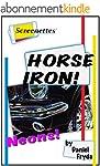 Screenettes: Horse Iron! Neons! (Engl...