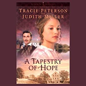 Lights of Lowell: Book 1, Tapestry of Hope | [Tracie Peterson, Judith Miller]
