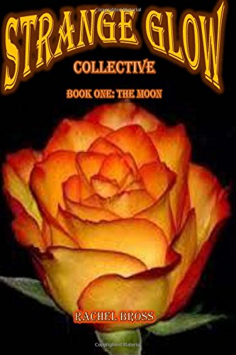 Strange Glow Collective: Book One: The Moon: Volume 1
