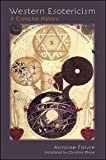 Western Esotericism (Suny Series in Western Esoteric Traditions)