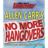 Allen Carr's No More Hangovers: Control Your Drinking the Easy Way (Allen Carr's Easyway)by Allen Carr