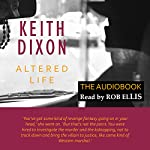 Altered Life: Sam Dyke Investigation, Book 1 | Keith Dixon