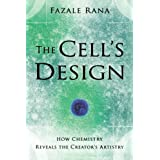 The Cell's Design: How Chemistry Reveals the Creator's Artistryby Fazal Rana