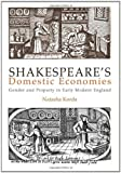 img - for Shakespeare's Domestic Economies: Gender and Property in Early Modern England (New Cultural Studies) book / textbook / text book