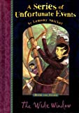 The Wide Window (A Series of Unfortunate Events book 3) Lemony Snicket
