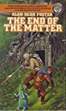 End of the Matter (0345008944) by Foster, Alan Dean