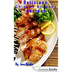 Chicken Breast Recipes (Delicious Recipes Book 17) (English Edition)