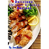 Chicken Breast Recipes (Delicious Recipes Book 17)