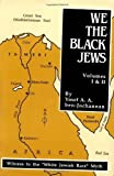 We, the Black Jews: Witness to the White Jewish Race Myth, Volumes I and II (in One) by Yosef A. A. ben-Jochannan (1996) Paperback